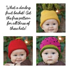 Free patterns to make a precious pineapple, adorable apple, and wonderful watermelon hat!