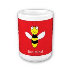 """Bee Mine!"" Mug by iHave2Say"
