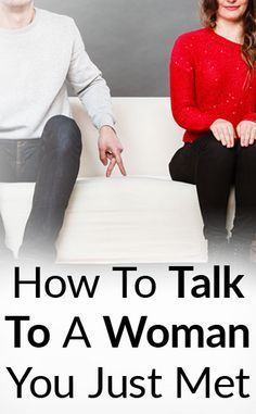 How To Start A Conversation With A Woman You Just Met   Tips On Approaching & Speaking With Women   Talking To Girls Help