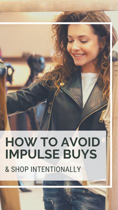Minimalism isn't just about letting go of stuff, it's also being more intentional about what we bring in to the home too. Clutter and debt are physical symptoms of impulse buys. Click to learn easy tips to reduce impulse buys and shop with more intention 💚 Impulse buys are a coping mechanism we create to protect ourselves from pain. BONUS: free Shop with Intention checklist