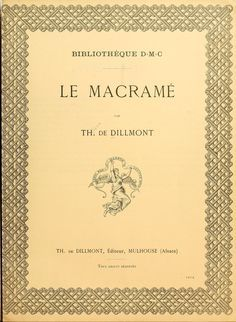 Le macramé / par Th. de Dillmont