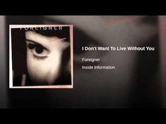 I Don't Want To Live Without You