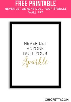 Free Printable Never Let Anyone Dull Your Sparkle Art from @chicfetti - easy wall art diy