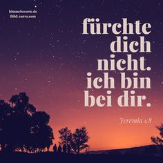 Himmelswort #26 - Fürchte dich nicht, ich bin bei dir. Jeremia 1,8 - Zusage, Ermutigung und Segen aus der Bibel. Kostenloser Download aller Himmelsworte und passende Buchempfehlungen auf himmelworte.de