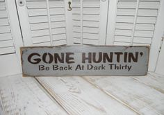 Hunters Man Cave Signs : Rustic hunting sign gone huntin man cave by hensnesttreasures