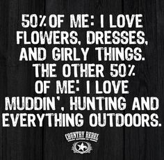 See I'm 100 percent middin huntin and everything outdoors