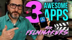 3 Awesome Apps for Filmmakers & YouTubers