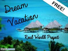 Dream Vacation | Free real world math and ELA project for grades 3-8 | common core aligned with resources and suggested extensions