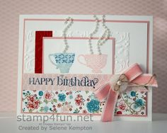 Stamp 4 Fun with Selene Kempton ~ Stampin' Up! Independent Demonstrator: Tea Shoppe Birthday Card for my Mom