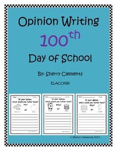 Opinion Writing: 100th Day of School (8 pages) $