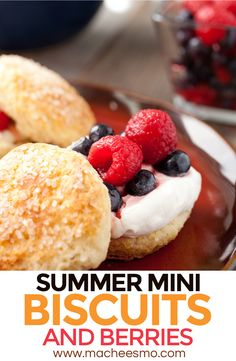 Summer Biscuits and Berries: This is a simple breakfast treat that shows off the best of homecooking and fresh ingredients. Mini homemade biscuits with a crispy sugar lid and a fresh simply berry mixture. It's pretty much breakfast perfection.