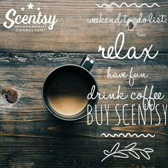 "Scentsy Idea ""Weekend to do list"" Order you Scentsy products today at https://breed.scentsy.us Follow me on Facebook at www.facebook.com/reed.brandi16/  You can also email me at brandireed2003@hotmail.com with any questions or for more information about Scentsy."