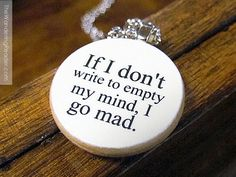 """Lord Byron """"If I Don't Write to Empty My Mind I Go Mad"""" Literary Writer Quote Writing Necklace. $24.50, via Etsy."""