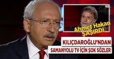 Kılıçdaroğlu'ndan şok eden Samanyolu Tv açıklaması