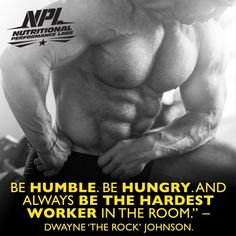 """Be humble. Be hungry. And always be the hardest worker in the room. The Rock Dwayne Johnson, Rock Johnson, Dwayne The Rock, Hard Workers, Always Be, Nutrition, Motivation, Instagram Posts, Room"