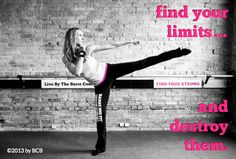 find your limits... and destroy them. #livebythebarrecode