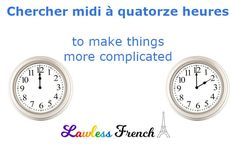 If you're looking for noon at 2 p.m., one thing is clear. #french #learnfrench #lawlessfrench French Expressions, French Practice, Idiomatic Expressions, French People, Teacher Boards, French Teacher, Learn French, Idioms, French Language