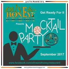Olive & Honey Fast Food & Dine In Restaurant presents Mocktail Party - This September 2017 - Get Ready For It