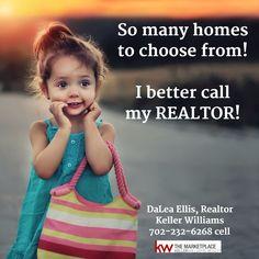 So many homes to choose from. I better call my REALTOR!  DaLea Ellis, Realtor Keller Williams 702-232-6268 cell  #RealEstate #Realtor #Realty #Home #Housing #Listing #lasvegas #KellerWilliams #kw