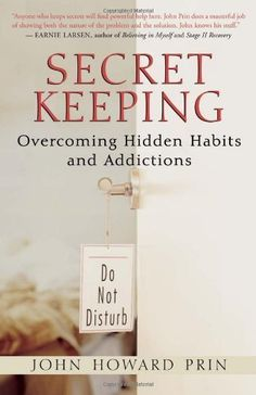 Secret Keeping: Overcoming Hidden Habits and Addictions James Frey, John Howard, World Library, Memoirs, New Books, Addiction, The Secret, Place Card Holders, Amazon