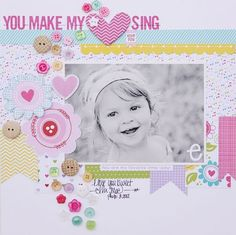 "#papercraft #scrapbook #layout.  ""You Make My Heart Sing"", by Megan Klauer"