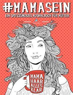 Mama Sein: Ein spitzzüngiges Ausmalbuch für Mütter: Ein einzigartiges & witziges Antistress Geschenk für werdende Mütter, frischgebackene Mamas, ... Achtsamkeit, Meditation und Kunsttherapie: Amazon.de: Papeterie Bleu: Bücher