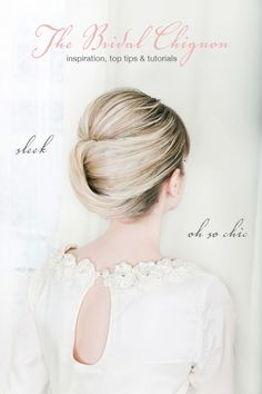 Wedding Hairstyle Chic Chignon - Top Tips & 5 Of The Best Tutorials.  Love pretty updo's for work. One of the only feminine things about my uniform is my hair.