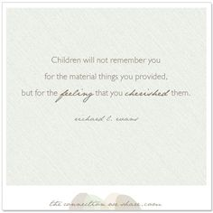 children remember the feeling that you cherished them #mother #quote #quotes