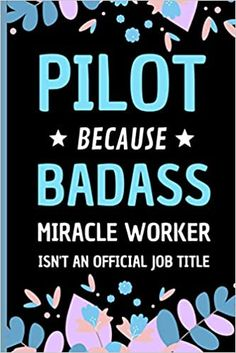 Amazon.com: Pilot Because Badass Miracle Worker Isn't An Official Job Title: Funny Notebook Gift for A Pilot - Adorable Journal Present for Men and Women (9798558437836): Press, Sweetish Taste: Books Book Club Books, New Books, Transportation Jobs, Gifts For Sailors, Presents For Men, Job Title, Journal Notebook, Book Recommendations, Badass