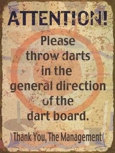 We need this on the roof of the man cave above the dart board! Throw Darts at Dart Board Game Room Basement, Man Cave Basement, Basement Ideas, Playroom, Pool Table Room, Man Cave Bar, Man Cave Games, Men Cave, Man Cave Signs