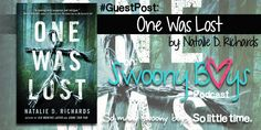 Author Extraordinaire Natalie D. Richards shares her favorite scene from ONE WAS LOST with us today on Swoony Boys Podcast.