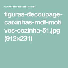figuras-decoupage-caixinhas-mdf-motivos-cozinha-51.jpg (912×231)