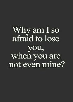 Relationship Quotes And Sayings You Need To Know; Relationship Sayings; Relationship Quotes And Sayings; Quotes And Sayings; Citations Tumblr, Afraid To Lose You, Dont Want To Lose You, I Do Love You, Do You Miss Me, I Miss Her, I'm Afraid, Life Quotes Love, Quotes Quotes