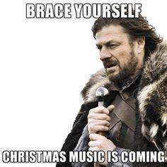 Brace yourself - Brace yourself christmas music is coming