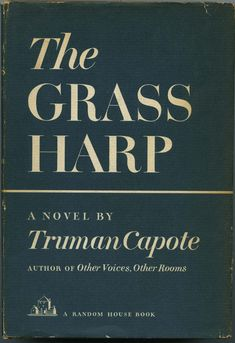 The grass harp by Truman Capote  Books#novel#grass#Truman_Capote. My husband played the sherriff in this play in LA. Love the play, too. Ha!