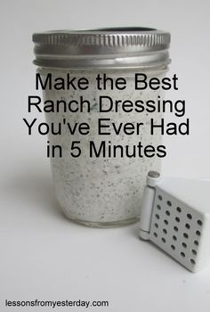 The best ranch dressing ever--make it in 5 minutes with ingredients already in your kitchen!