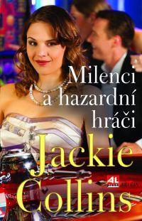 Milenci a hazardní hráči - Jackie Collins #alpress #jackie #collins #milenci #bestseller #román #knihy