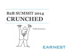 B2B Summit Crunched 2014 by Earnest via slideshare