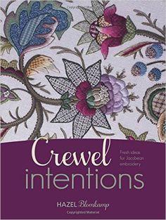 Crewel Intentions: Fresh Ideas for Jacobean Embroidery: Hazel Blomkamp: 0693508009219: Amazon.com: Books