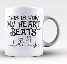 This is how my heart beats! The perfect coffee mug for cat lovers! Order yours today. Take advantage of our Low Flat Rate Shipping - order 2 or more and save. - Printed and Shipped from the USA - Avai #CatQuotes