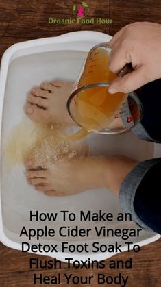 How To Make an Apple Cider Vinegar Detox Foot Soak To Flush Toxins and Heal Your. - detox drinks - How To Make an Apple Cider Vinegar Detox Foot Soak To Flush Toxins and Heal Your Body – Organic F - Apple Cider Vinegar Remedies, Apple Cider Vinegar Detox, Organic Apple Cider Vinegar, Apple Cider Uses, Apple Cider Vinegar Benefits, Foot Detox Soak, Diy Foot Soak, Detox Foot Baths, Soak Feet