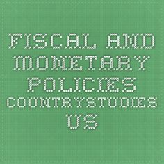 Fiscal and Monetary Policies...countrystudies.us Monetary Policy, Economics, Periodic Table, Study, Country, Periodic Table Chart, Studio, Rural Area, Investigations