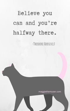 Believe you can and you're halfway there. - Theodore Roosevelt   Inspirational Quote, motivational quotes.   #quotes #motivation #blogger