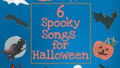 6 Spooky Songs for Halloween