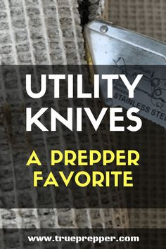 The Utility Knife – A Prepper Favorite
