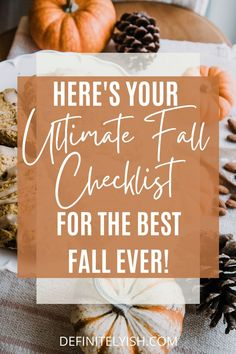 Wondering what to do this fall? Here is your ultimate fall checklist with everything you need to embrace the fall season. Don't let fall go by without doing these things! #fallchecklist #fallinspiration #october
