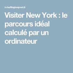 Visiter New York : le parcours idéal calculé par un ordinateur