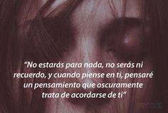 """- Julio Cortazar - """" No estaras para nada , no seras ni recuerdo , y cuando piense en ti , pensare un pensamiento que oscuramente trata de acordarse de ti """""""