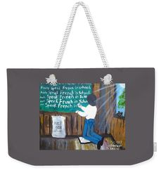 Punished for speaking French,  this Folk Art Weekend Tote Bag by Louisiana's Cajun Creole Folk Artist Seaux N. Seau Soileau tells of how Acadiana's French language was almost lost. Today French Immersion Classes are being taught in school.  This is a dream many older people in Acadiana hoped for.