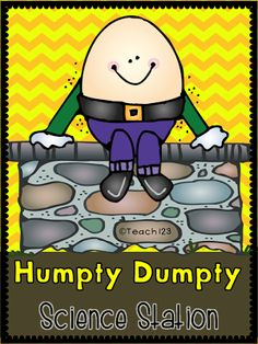 - tips for teaching elementary school: Humpty Dumpty Science Station This idea was used in a Kindergarten room, but I& sure with thought it can be modified to be used in other grades. Rhyming Preschool, Nursery Rhymes Preschool, Nursery Rhyme Theme, Rhyming Activities, Kindergarten Science, Science Classroom, Science Education, Teaching Science, Science For Kids